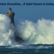 Multi-year Guarantee Annuities… A Safe Haven for today's uncertain world.